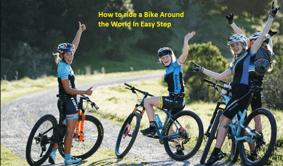 How to ride a Bike Around the World In Easy Step